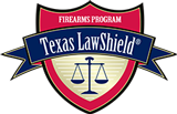 Texas Law Shield FIREARMS LEGAL DEFENSE PROGRAM